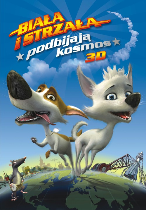 Biała i Strzała podbijają kosmos 3D / Belka i Strelka. Zvezdnye sobaki (2010) PLDUB.DVDRip.XviD-JB Profesjonalny Dubbing PL !