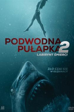 Miniatura plakatu filmu Podwodna pułapka2: Labirynt śmierci